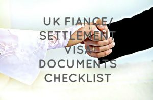 UK FIANCE/SETTLEMENT VISA DOCUMENTS CHECKLIST APPLYING FROM THE PHILIPPINES