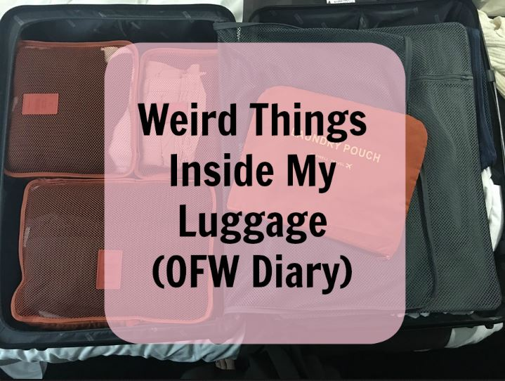 Weird Things Inside my Luggage (OFW Travel Bag)